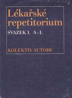 LÉKAŘSKÉ REPETITORIUM (I. - II.) Štork Alois a kolektív Vydavateľ: Avicenum  Rok vydania: 1981