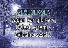 http://www.love.gen.tr/ #Aşk #Sevgi #Love Seveceksen kar gibi sev; Öylesine temiz; Öylesine sessiz.
