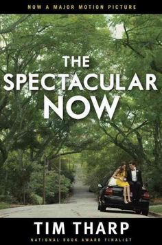 New Teen Fiction: The Spectacular Now by Tim Tharp.