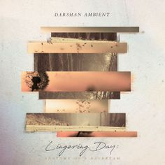 Darshan Ambient - Lingering Day: Anatomy of a Daydream (2017) [24bit Hi-Res]  Format : FLAC (tracks)  Quality : Hi-Res 24bit stereo  Source : Digital download  Artist : Darshan Ambient  Title : Lingering Day: Anatomy of a Daydream  Genre : New Age  Release Date : 2017  Scans : not included   Size .zip : 1.39 gb