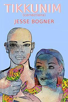 Tikkunim: (Corrections) by Jesse Bogner https://www.amazon.com/dp/B0796WWSJ8/ref=cm_sw_r_pi_dp_U_x_rSGQAbF8HYTW2