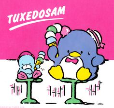 Tuxedo Sam Sanrio - A clumsy penguin character who loves to eat and is often depicted with a little otter character.