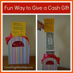 Oh what a great way to give money to a child. They would have sooo much fun pulling it out. Think I will need to try this one. - Pam