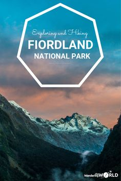 Exploring and hiking Fiordland National Park, New Zealand - Wandering the World