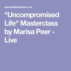 """""""Uncompromised Life"""" Masterclass by Marisa Peer - Live"""