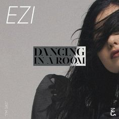 "NEW MUSIC: EZI ""DaNcing in a RoOm"""
