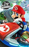 Mario Kart 8 Strategy Guide & Game Walkthrough – Cheats, Tips, Tricks, AND MORE! (English Edition) - http://themunsessiongt.com/mario-kart-8-strategy-guide-game-walkthrough-cheats-tips-tricks-and-more-english-edition/