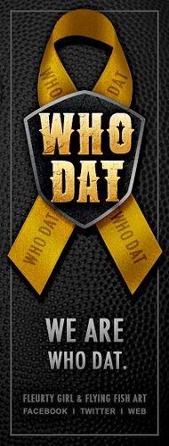 WE ARE WHO DAT