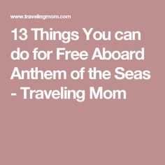 13 Things You can do for Free Aboard Anthem of the Seas - Traveling Mom Royal Cruise, Royal Caribbean Cruise, Cruise Travel, Cruise Vacation, Anthem Of The Seas, Family Vacation Destinations, Vacations, Ocean Cruise, Royal Caribbean International