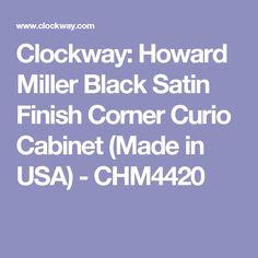 Clockway: Howard Miller Black Satin Finish Corner Curio Cabinet (Made in USA) - CHM4420