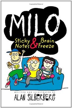 Needs FIVE (5) copies for reading groups Milo: Sticky Notes and Brain Freeze by Alan Silberberg, http://www.amazon.com/dp/1416994319/ref=cm_sw_r_pi_dp_8r2xqb0R5K4KD |$7.99