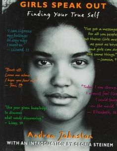 Girls Speak Out: Finding Your True Self by Andrea Johnston