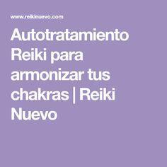 Autotratamiento Reiki para armonizar tus chakras | Reiki Nuevo