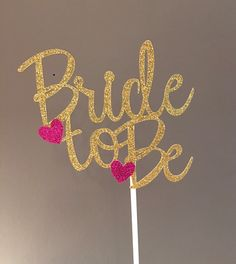 Bride to be Cake Topper/ gold glitter cake topper/ bridal shower/ bachelorette party cake topper/ pink and gold cake topper/ kate spade by GreatCrafternoon on Etsy https://www.etsy.com/listing/269267412/bride-to-be-cake-topper-gold-glitter