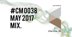 Every month, Chritis M. recording his monthly Dj set , full of dance tracks. MAY - JUNE 2017 MIX   Download and dance with Progressive House, Techno. Join me!