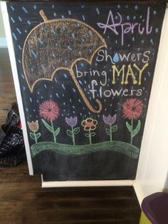 April showers bring May flowers chalk wall