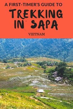"""Here is everything you need to know about trekking in Sapa, Vietnam. It is such a stunning area and should not missed on your """"places to go in Vietnam"""" list. Hiking in Sapa is something everyone should do of all ages when visiting Vietnam. #trekkingvietna"""