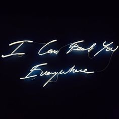 i can feel you everywhere
