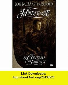 Le Couteau du Partage, Tome 2 (French Edition) (9782352942290) Lois McMaster Bujold , ISBN-10: 2352942292  , ISBN-13: 978-2352942290 ,  , tutorials , pdf , ebook , torrent , downloads , rapidshare , filesonic , hotfile , megaupload , fileserve