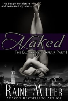 BOOK 1:  The Blackstone Affair series  1.  Naked - read  2.  All In- read  3.  Eyes Wide Open - TBR