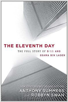 The Eleventh Day: The Full Story of 9/11 and Osama bin Laden Hardcover – July 19, 2011 by Anthony Summers (Author), Robbyn Swan (Author)