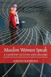 April 2009. Winner of the 2011 Canadian Women's Studies Association Award for Outstanding Scholarship, Muslim Women Speak challenges western stereotypes of Muslim women and their roles in family and community. Through this rich tapestry, the voices of Muslim women reveal the variety and complexity of life often covered by the veil.