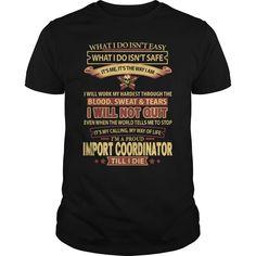 I Will Not Quit, I'm A Proud Import Coordinator Till I Die T-Shirt, Hoodie Import Coordinator