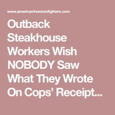 Outback Steakhouse Workers Wish NOBODY Saw What They Wrote On Cops' Receipt...