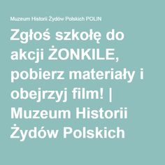 Zgłoś szkołę do akcji ŻONKILE, pobierz materiały i obejrzyj film! | Muzeum Historii Żydów Polskich POLIN