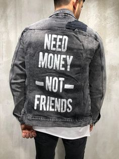 "Men Stylish Denim ""Need Money, Not Friends"" Ripped Jacket - Washed Black 4037 Men With Street Style, Men Street, Denim Jacket Men, Leather Jacket, Streetwear Jeans, Ripped Jeans Men, Men's Jeans, Jeans Women, Revival Clothing"