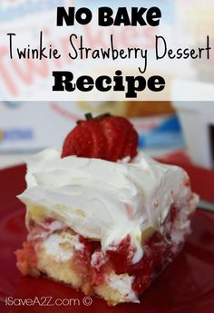 No Bake Twinkie Strawberry Dessert - super easy to make and yummy too