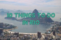 Here are 10 things to do in Rio de Janeiro in Brazil. From partying to weighing your food to incredible views over this iconic city.