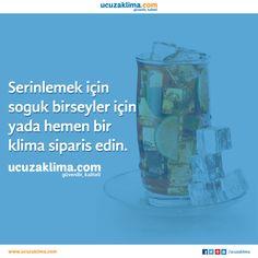 Serinlemek in kalıcı çözüm. Www.ucuzaklima.com #serinlik #içecek #klima #ucuzaklima #yaz #sıcak