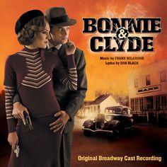 Original Broadway Cast - Bonnie & Clyde
