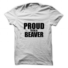 Proud to be BEAVER T Shirts, Hoodies. Check price ==► https://www.sunfrog.com/Names/Proud-to-be-BEAVER-115321711-Guys.html?41382 $19