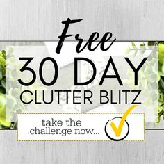 30 day clutter blitz - declutter challenge to help you take back control of your home.
