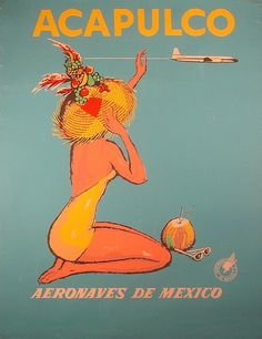 Vintage Acapulco travel poster from the early (Aeronaves de Mexico) Vintage Travel Posters, Vintage Postcards, Vintage Airline, Arte Latina, Jorge Gonzalez, Travel Ads, Retro Poster, Mexican Art, Vintage Advertisements