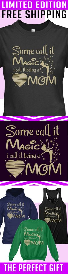 Being a Mom is Magical - Limited Edition. Only 2 days left for free shipping, get it now!