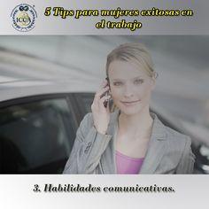 5 Tips para mujeres exitosas en el trabajo 3. Habilidades comunicativas. Es indispensable que tengas una buena ortografía y gramática. También es bueno que te mantengas actualizada, así podrás participar en cualquier conversación y generar nuevas ideas.    #MujeresExitosas