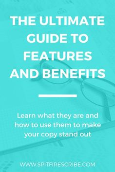The Ultimate Guide to Features and Benefits | Learn what they are and how to use this copywriting tactic to make your sales page stand out! via /spitfirescribe/