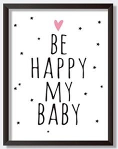Printable Be happy my baby quotes Poster Sign White and black simple Cute Nursery Wall art Decor art