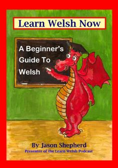 """Read """"Learn Welsh Now: A Beginner's Guide to Welsh"""" by Jason Shepherd available from Rakuten Kobo. Learn Welsh Now is a new Welsh Language course, teaching spoken Welsh in an easy to understand way. Learn Welsh, Welsh Words, Welsh Language, Moving To New Zealand, Wales Uk, North Wales, Grammar And Vocabulary, Cymru, Book Photography"""