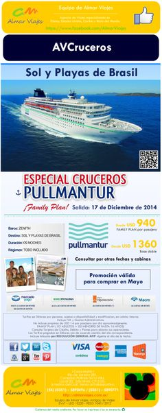 l Sol y Playas de Brasil con Pullmantur l Salida: 17 de Diciembre de 2014. Desde Buenos Aires.  (Oferta válida hasta el 31 de Mayo de 2014)  [Blog de Contacto]: > http://almarviajes.wordpress.com/contactenos/ <  Equipo de Almar Viajes,  Amigos de Viajes.  EVyT - LEG 15220 - RESO 1040 / 2012
