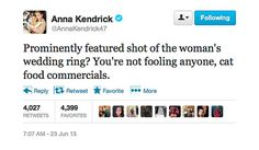 Tweets girls say: Anna Kendrick knows her cat-food commercials.