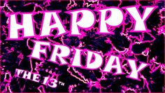 Happy Friday The 🍀 Friday, April 2018 Happy Friday The 13th, Neon Signs, April 13