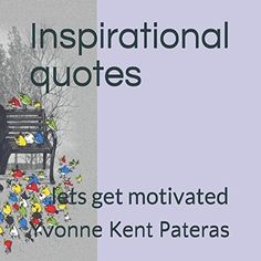 Inspirational quotes: To get  motivated (Book 1) by Yvonn... https://www.amazon.com/dp/1980466750/ref=cm_sw_r_pi_dp_U_x_y57NAbZF60C5P