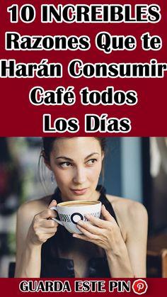 10 #INCREIBLES #Razones Que te #Harán #Consumir #Café todos Los #Días #tips #conocer #consejos #saludable #bienestar