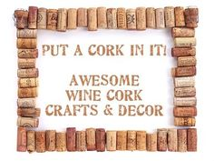 Wine Cork Crafts - the pants are silly but if you scroll down there are some great ones!