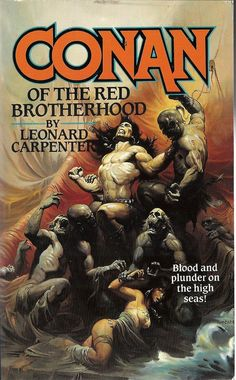 Conan of The Red Brotherhood by Leonard Carpenter / Book cover 1993 / 1992 (Ken Kelly) Red Sonja, Science Fiction Art, Pulp Fiction, Caricature, Robert E Howard, Dragons, Fantasy Anime, Conan Comics, Heavy Metal Art