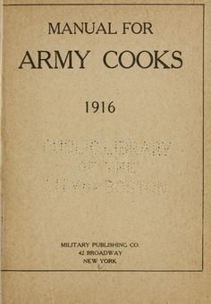 """Manual for army cooks"", 1916. Full text."